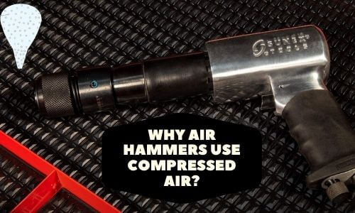 Why air hammers use compressed air