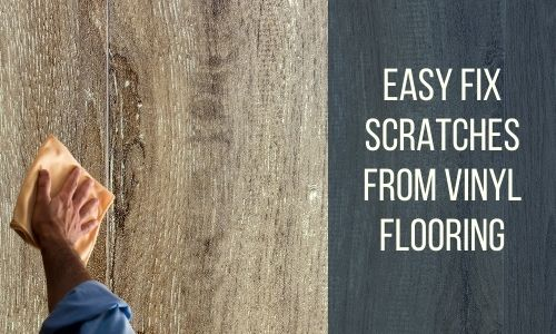 How To Remove Scratches From Vinyl Flooring