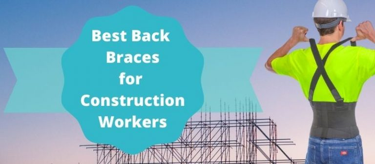 Best Back Braces for Construction Workers